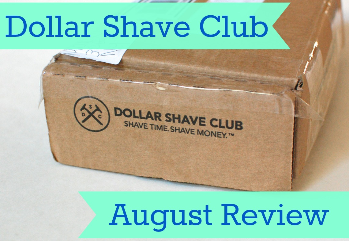 Dollar Shave Club August Review