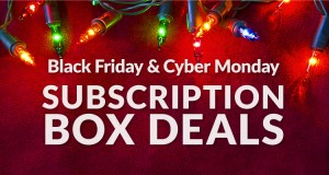Black Friday & Cyber Monday Subscription Box Deals