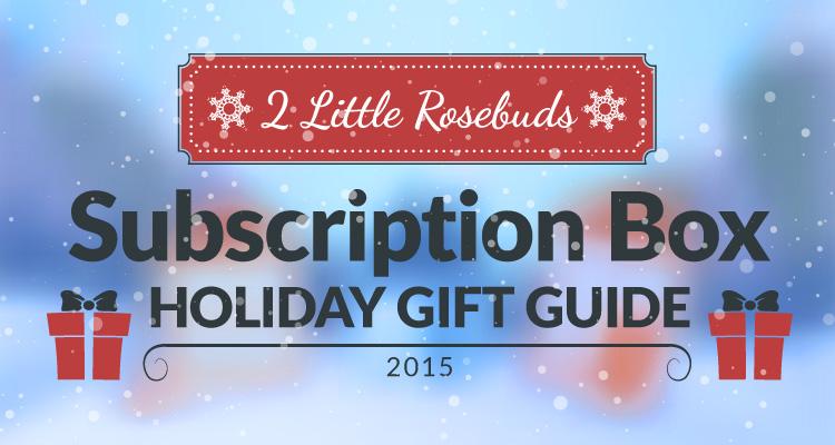 2 Little Rosebuds Subscription Box Gift Guide 2015